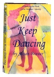 "JUST KEEP DANCING because ""It's never too late to live happily ever after."